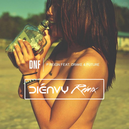 dienvy remix to p reign and drake dnf album art